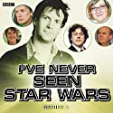 I've Never Seen Star Wars: Series 4  by Marcus Brigstocke Narrated by Marcus Brigstocke