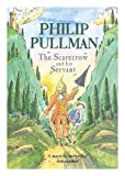 img - for The scarecrow and his servant / Philip Pullman ; illustrated by Peter Bailey book / textbook / text book