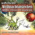 Weihnachtsmärchen: Zwischen Frühstück und Gänsebraten Hörbuch von Jochen Petersdorf Gesprochen von: Peter Bause
