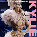 Kylie: The Illustrated Biography (Classic, Rare and Unseen)