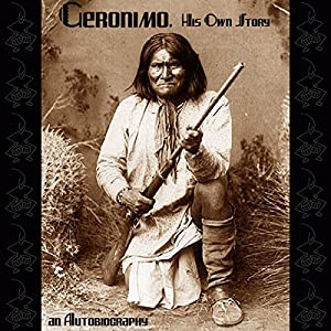 Geronimo, His Own Story Audiobook