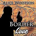Border Love | Alice Wootson
