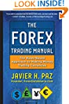 The Forex Trading Manual:  The Rules-...