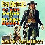 Blaze of Glory: A Ben Bridges Western | Ben Bridges