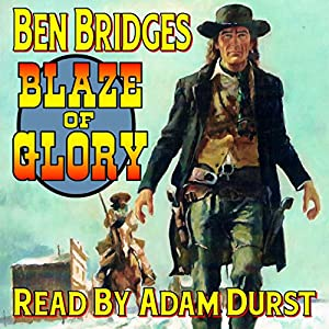 Blaze of Glory: A Ben Bridges Western | [Ben Bridges]