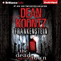 Frankenstein, Book Five: The Dead Town Audiobook by Dean Koontz Narrated by Christopher Lane