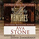 The Lady Vanishes: Regency Seasons, Book 5 Audiobook by Ava Stone Narrated by Stevie Zimmerman