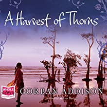 A Harvest of Thorns Audiobook by Corban Addison Narrated by Firdous Bamji