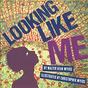 Looking Like Me | [Walter Dean Myers]