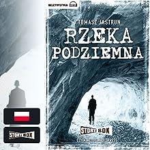 Rzeka podziemna Audiobook by Tomasz Jastrun Narrated by Wlodzimierz Press