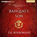 Banquo's Son: A Crown of Blood and Honour, Book 1 Audiobook by T. K. Roxborogh Narrated by Napoleon Ryan