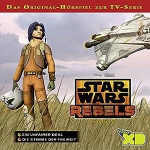 Ein unfairer Deal / Die Stimme der Freiheit (Star Wars Rebels 5) Hörspiel