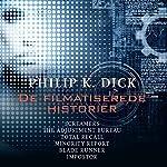 De filmatiserede historier | Philip K. Dick