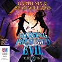 Missing, Presumed Evil (       UNABRIDGED) by Garth Nix, Sean Williams Narrated by Stanley McGeagh