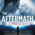 The Aftermath Hörbuch von R J Prescott Gesprochen von: Aaron Abano