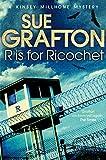 R is for Ricochet (Kinsey Millhone Alphabet Series)