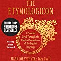 The Etymologicon: A Circular Stroll through the Hidden Connections of the English Language Hörbuch von Mark Forsyth Gesprochen von: Simon Shepherd