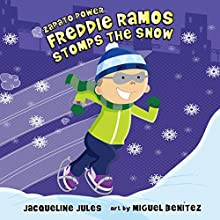Freddie Ramos Stomps the Snow: Zapato Power, Book 5 Audiobook by Jacqueline Jules Narrated by Pam Turlow