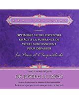 Optimisez votre potentiel pour dépasser la peur et l'inquiétude - Livre audio 2 CD N°1