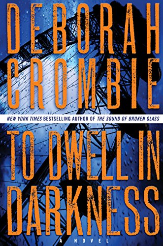 Deborah Crombie - To Dwell in Darkness (Duncan Kincaid and Gemma James Series #16)