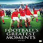 Football's Greatest Moments | Nick Holt, Go Entertain