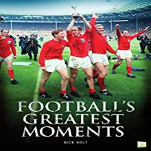 Football's Greatest Moments Audiobook by Nick Holt,  Go Entertain Narrated by Jim Cassidy