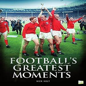 Football's Greatest Moments Hörbuch