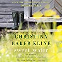 Sweet Water: A Novel (       UNABRIDGED) by Christina Baker Kline Narrated by Suzanne Toren, Amy Rubinate