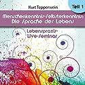Menschenkenntnis - Selbsterkenntnis: Die Sprache des Körpers: Teil 1 (Lebenspraxis-Live-Seminar) Hörbuch von Kurt Tepperwein Gesprochen von: Kurt Tepperwein