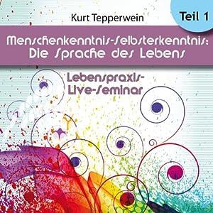 Menschenkenntnis - Selbsterkenntnis: Die Sprache des Körpers: Teil 1 (Lebenspraxis-Live-Seminar) Hörbuch