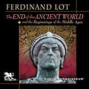 The End of the Ancient World and the Beginnings of the Middle Ages | [Ferdinand Lot]