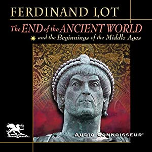 The End of the Ancient World and the Beginnings of the Middle Ages Audiobook