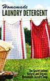 Homemade Laundry Detergent: The Secret behind Natural and Organic Homemade Laundry Soap