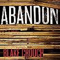 Abandon: Revised Edition Hörbuch von Blake Crouch Gesprochen von: Luke Daniels