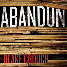 Abandon: Revised Edition Audiobook by Blake Crouch Narrated by Luke Daniels