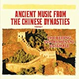 Beijing Instrumental Ensemble - Ancient Music From The Chinese Dynasties (Digitally Remastered)