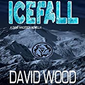 Icefall: A Dane Maddock Adventure, Book 4 | [David Wood]