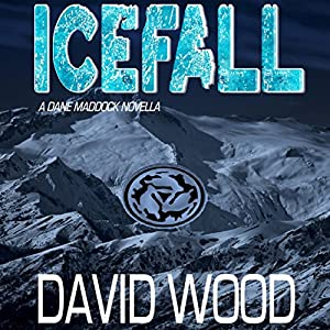 Icefall: A Dane Maddock Adventure, Book 4 | [David Wood]