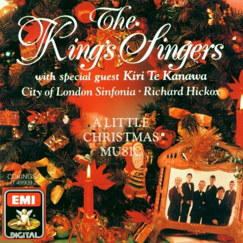 A Little Christmas Music by The King's Singers, Richard Hickox, City of London Sinfonia and Kiri Te Kanawa