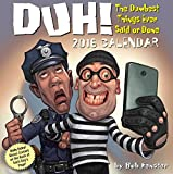 img - for Duh! 2016 Day-to-Day Calendar: The Dumbest Things Ever Said or Done book / textbook / text book