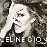 Eyes on Mepar Celine Dion