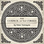 The Council of the Cursed: A Sister Fidelma Mystery of Ancient Ireland | Peter Tremayne
