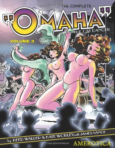 """The Complete """"Omaha"""" the Cat Dancer: Volume 3"""