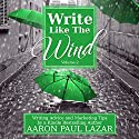 Write Like the Wind, Volume 2 Audiobook by Aaron Paul Lazar Narrated by George Kuch