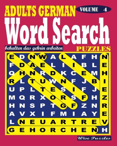 ADULTS GERMAN Word Search Puzzles. Vol. 4 (Volume 4)  [Puzzles, Wise] (Tapa Blanda)