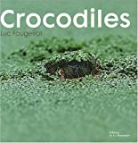 echange, troc Luc Fougeirol - Crocodiles