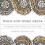 When God Spoke Greek: The Septuagint and the Making of the Christian Bible (Unabridged)