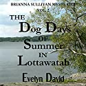 The Dog Days of Summer in Lottawatah: Brianna Sullivan Mysteries Audiobook by Evelyn David Narrated by Wendy Tremont King