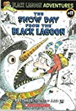 img - for The Snow Day from the Black Lagoon (Black Lagoon Adventures, No. 11) book / textbook / text book