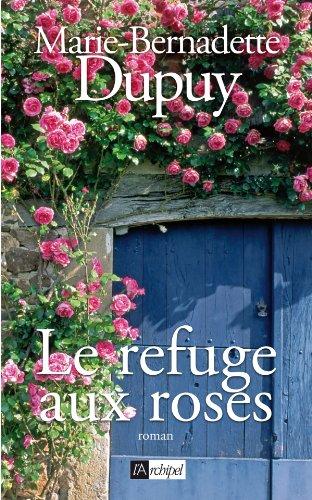 [Le] Refuge aux roses